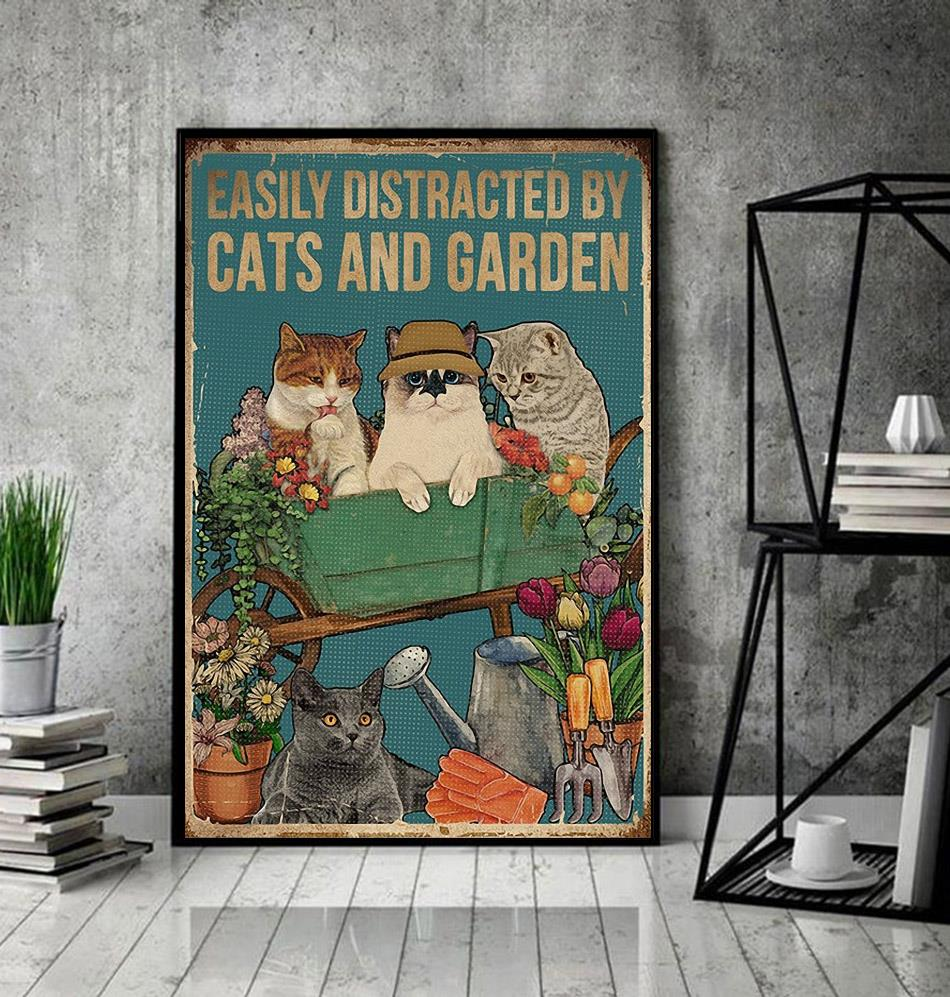Easily distracted by cats and garden poster canvas decor