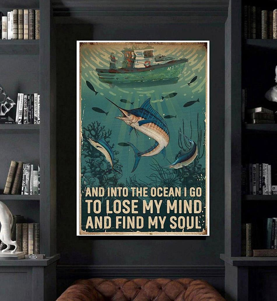Fisherman and into the ocean I go to lose my mind and find my soul poster art