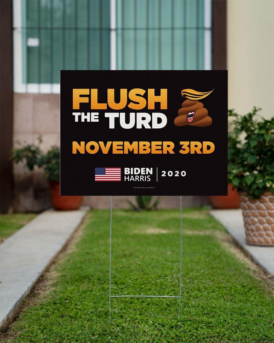 Flush the turd november 3rd Biden Harris 2020 yard side