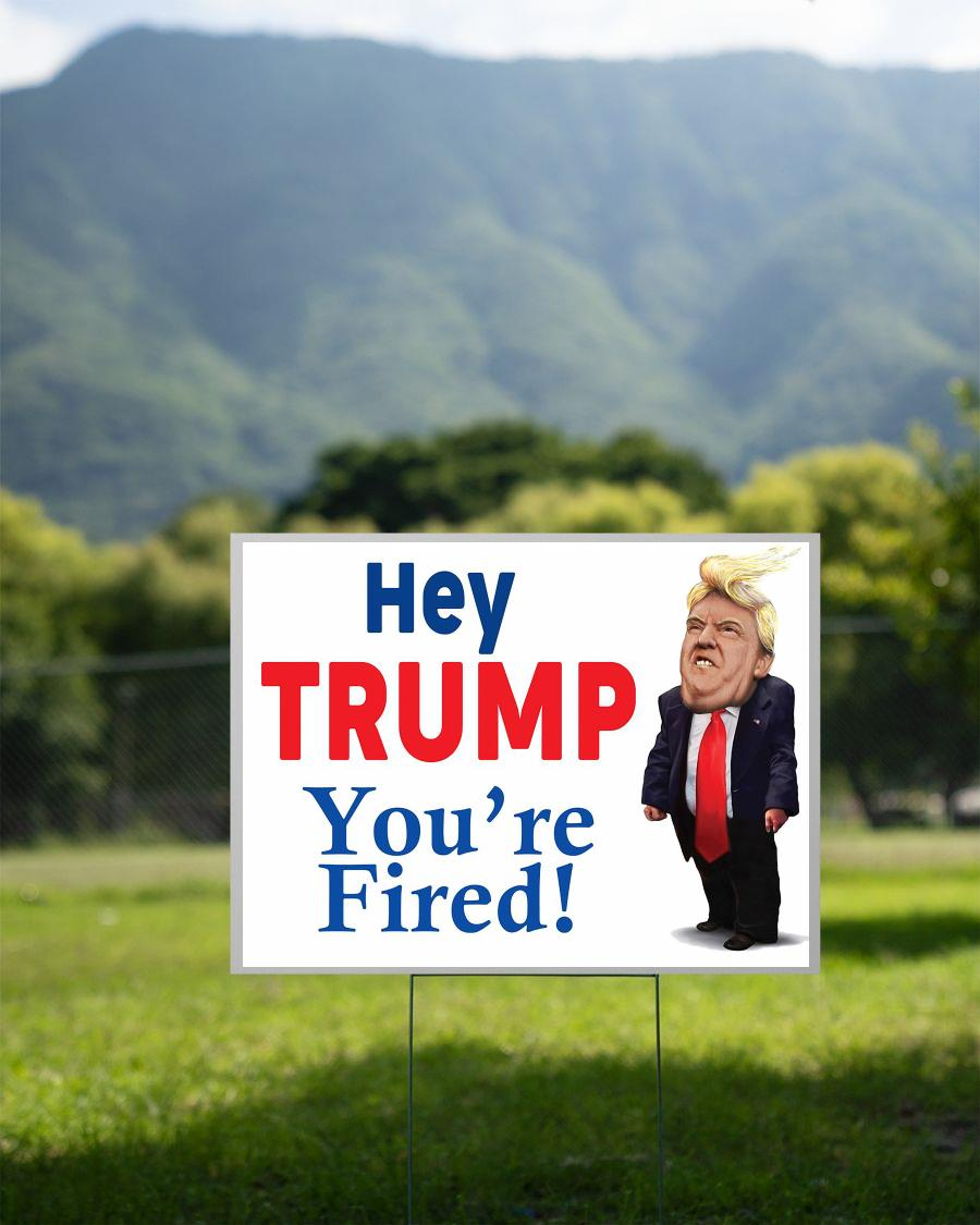Hey Trump you are fired yard side 2 sided