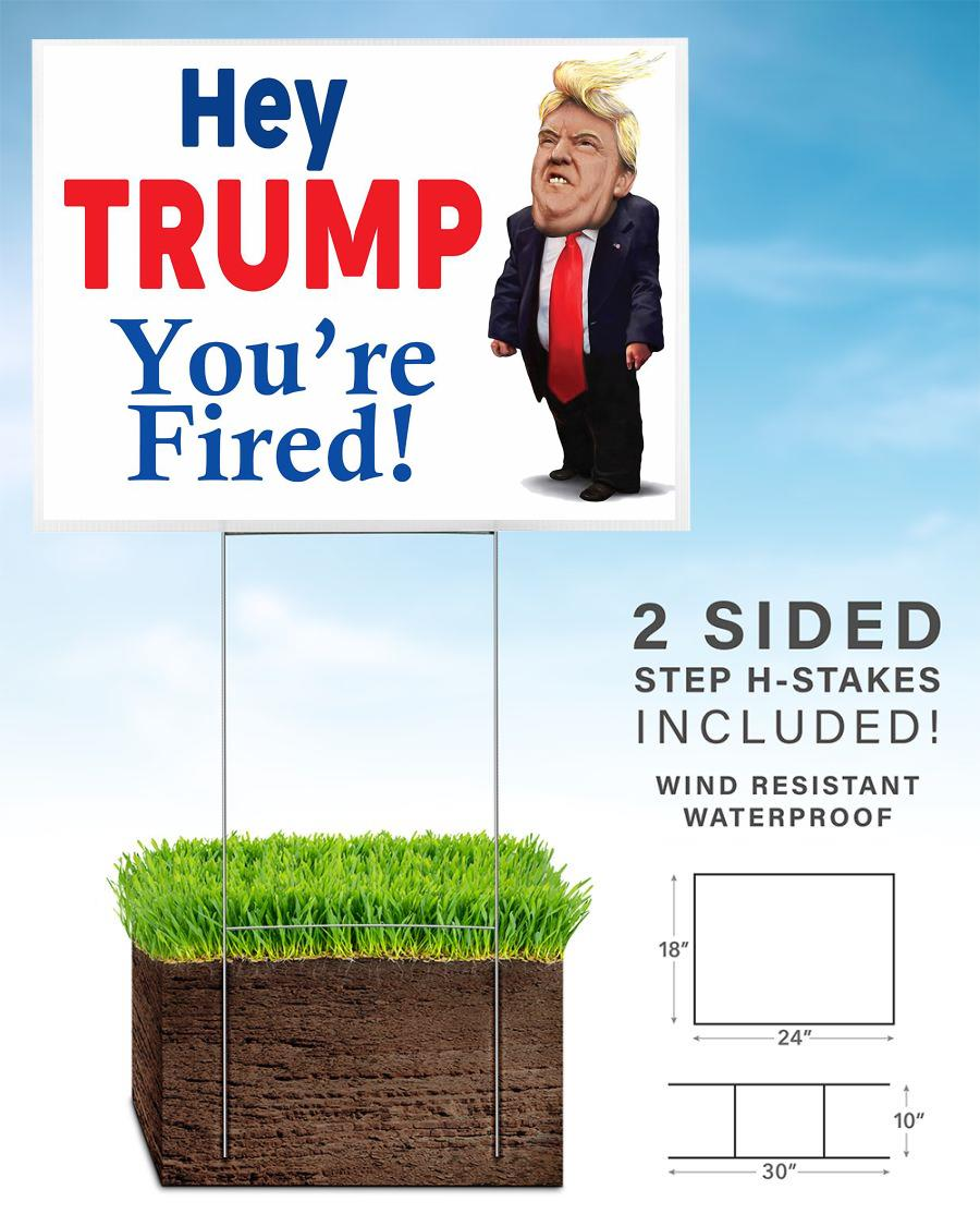 Hey Trump you are fired yard side
