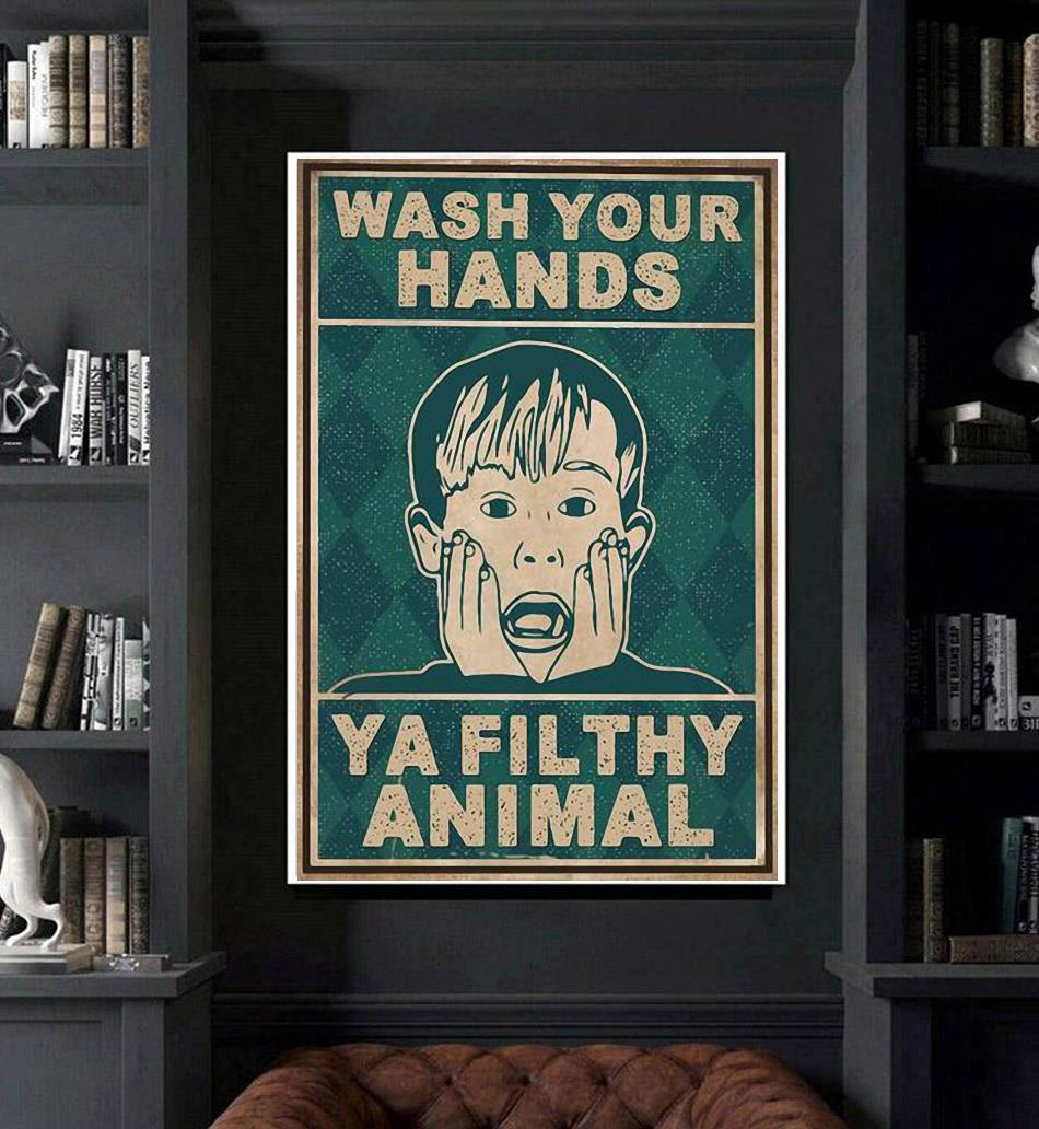 Home Alone wash your hands ya filthy animal poster art