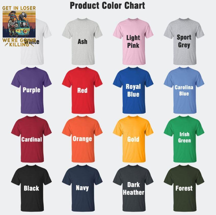 Horror Characters get in loser we're going killing vintage t-s Camaelshirt Color chart