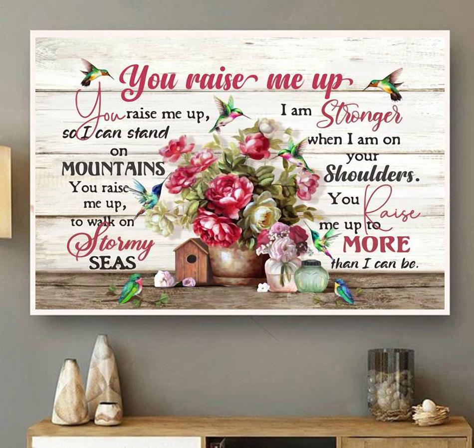 Hummingbird you raise me up flower poster wall art