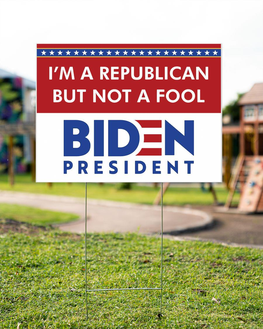 I'm a republican but not a fool yard side Biden 2020 garden