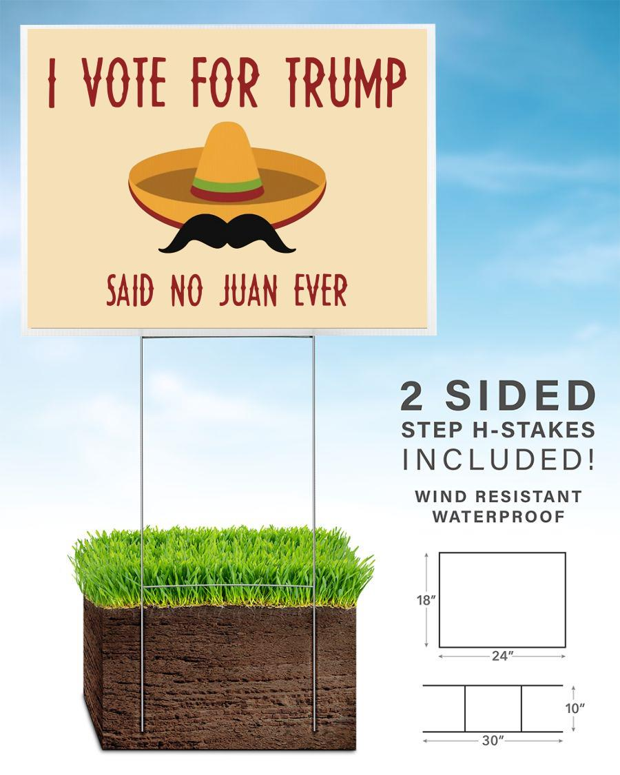 I vote for Trump said no Juan ever yard side home