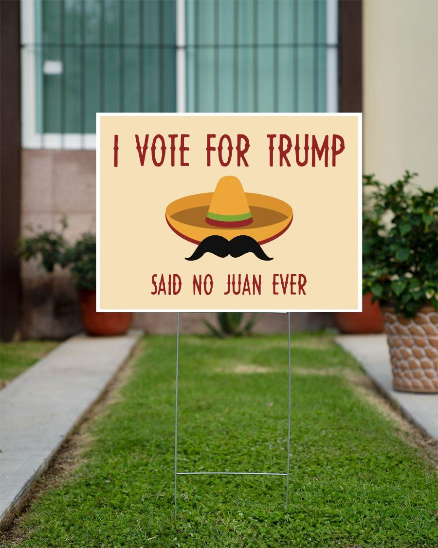 I vote for Trump said no Juan ever yard side