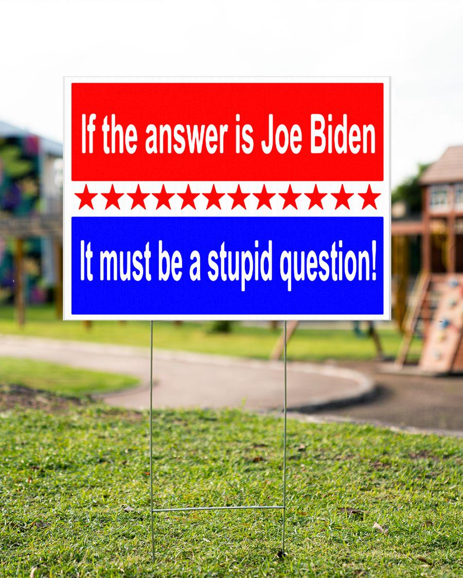 If the answer is Joe Biden funny Yard Sign garden