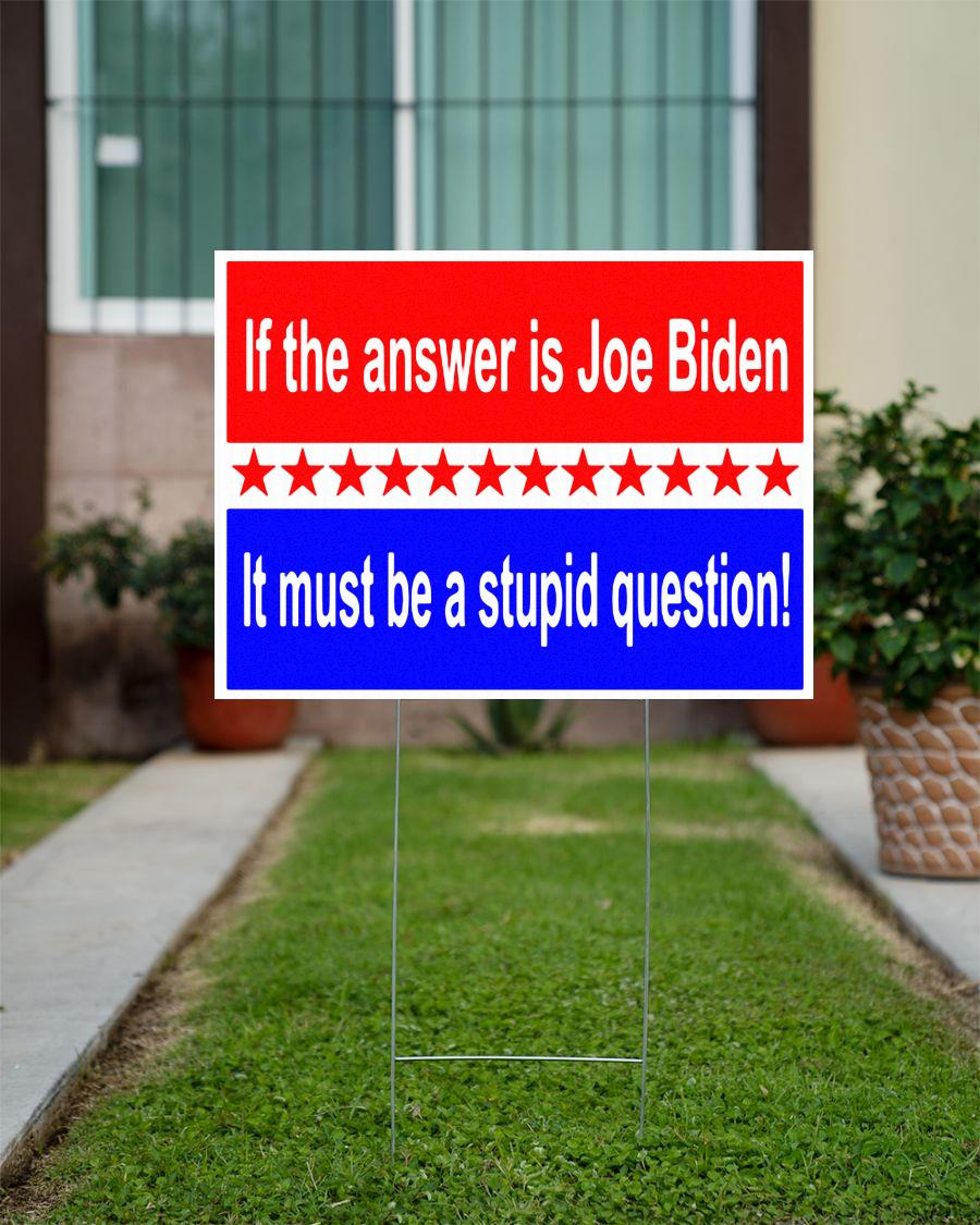 If the answer is Joe Biden funny Yard Sign