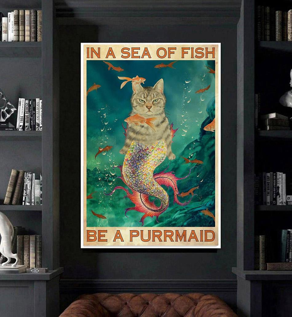In a sea of fish be a purrmaid Cat poster canvas art