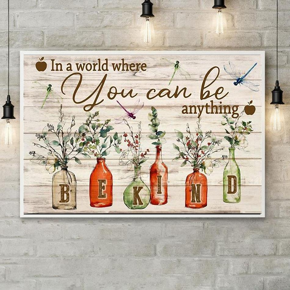 In a world where you can be anything be kind poster canvas poster