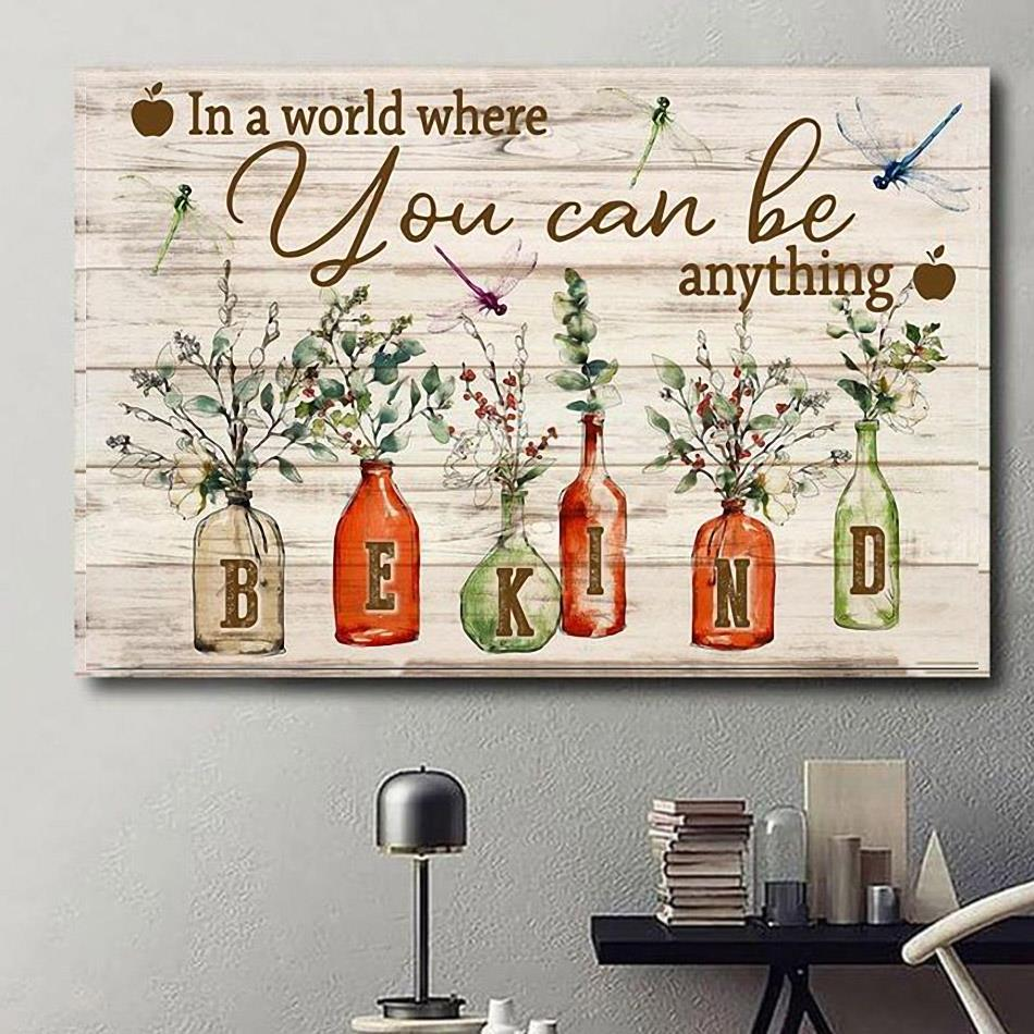 In a world where you can be anything be kind poster canvas