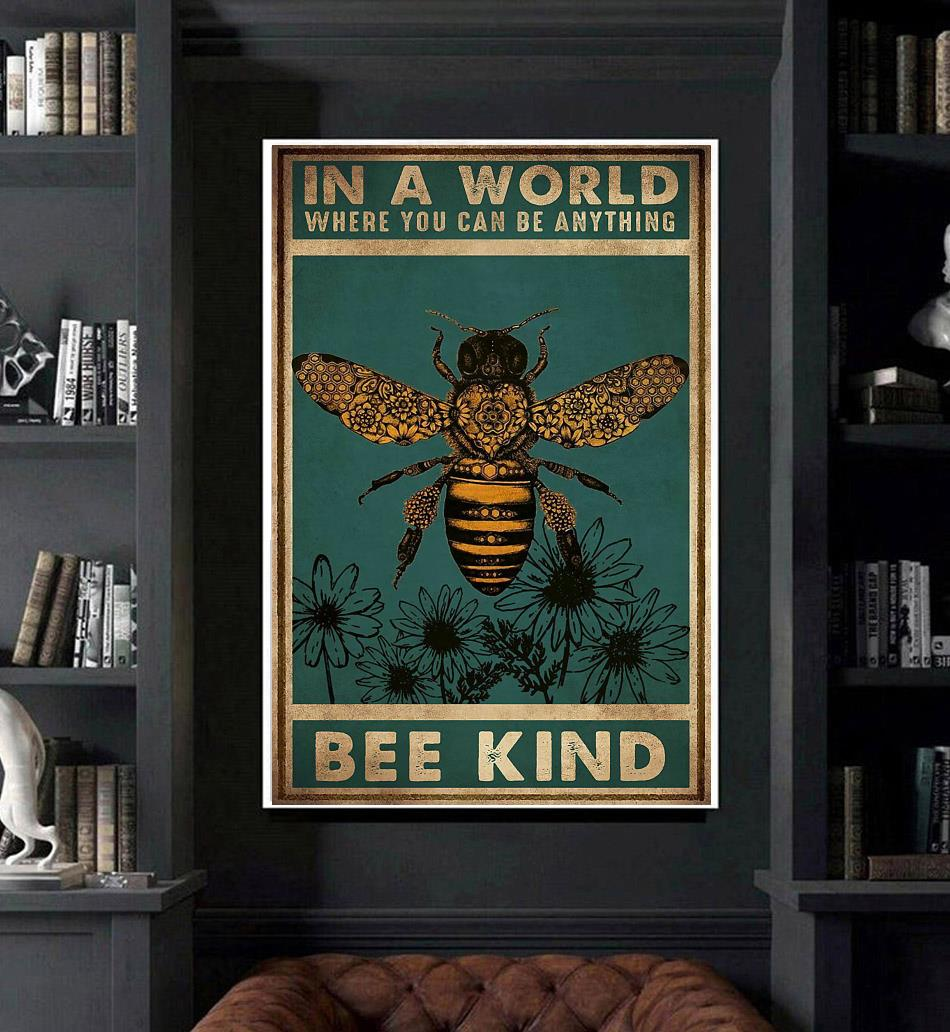 In a world where you can be anything bee kind poster art
