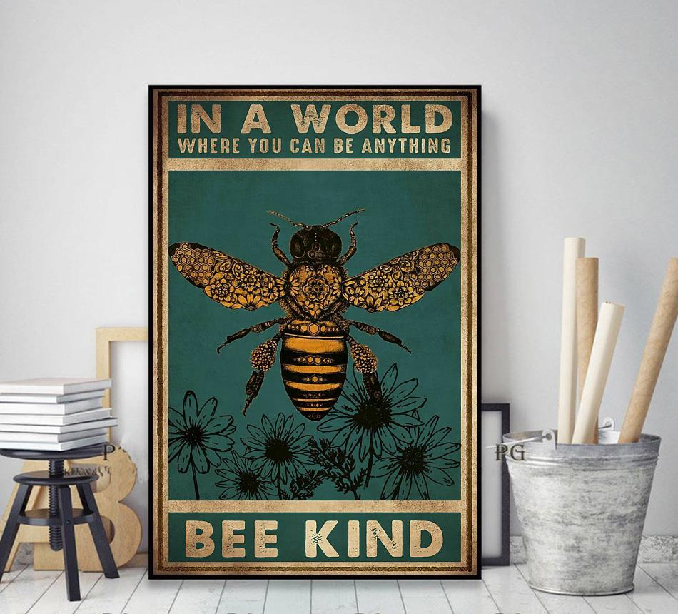 In a world where you can be anything bee kind poster decor art