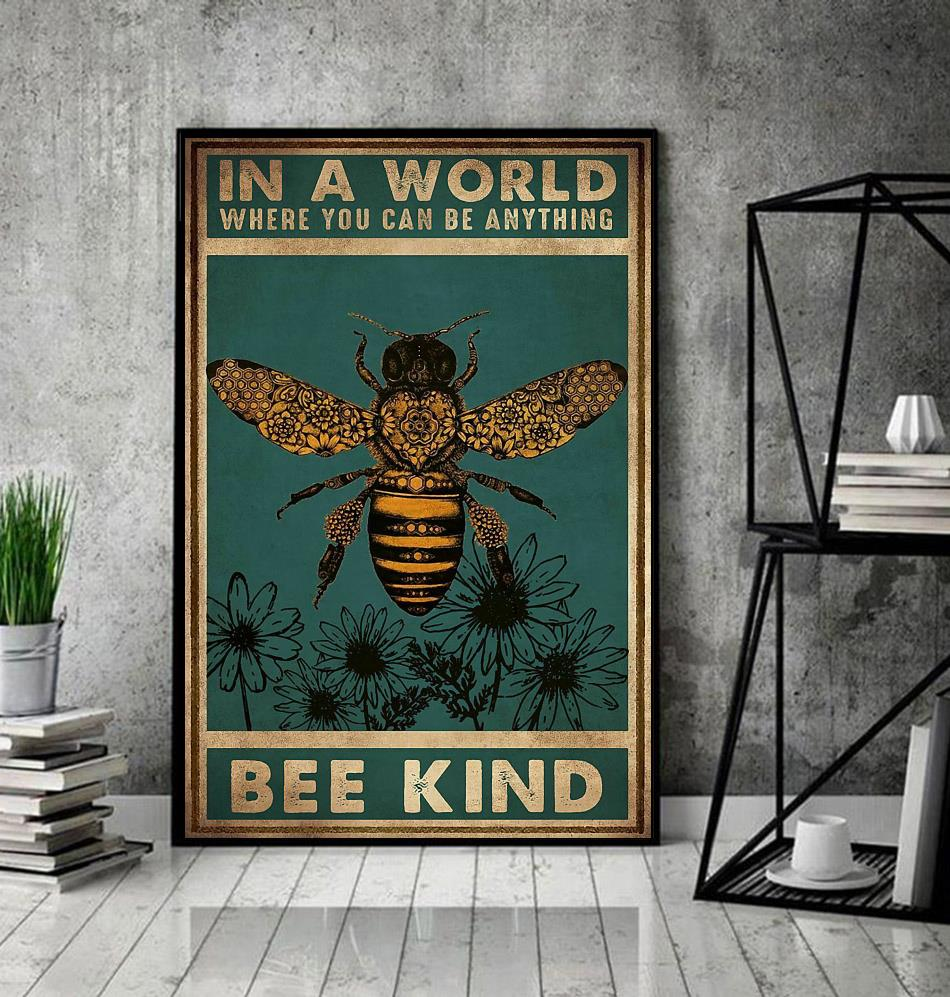 In a world where you can be anything bee kind poster decor