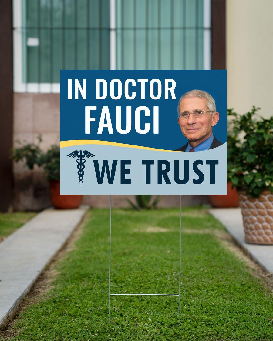 In Doctor Fauci we trust Political Yard Sign