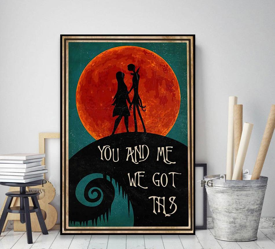 Jack Skellington You And Me We Got This poster decor art