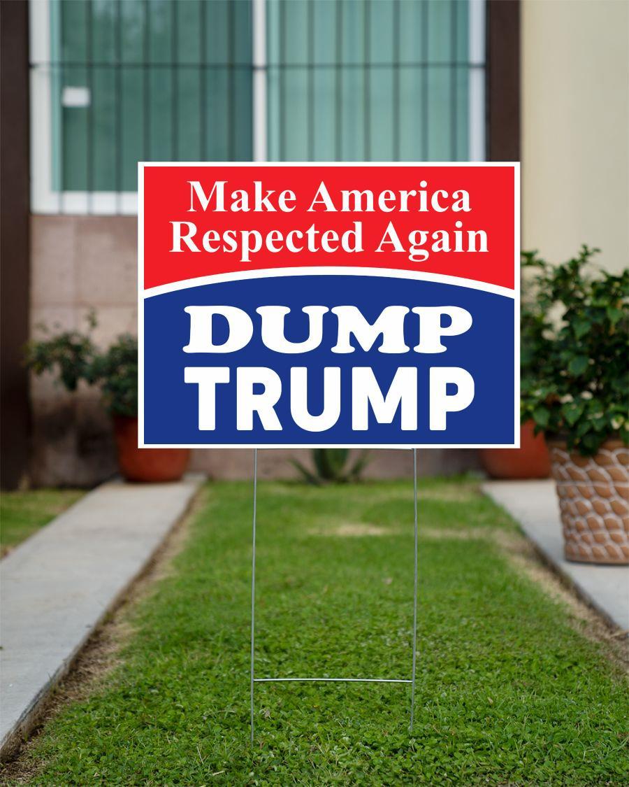Make American respected again Dump Trump yard side
