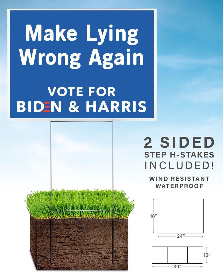 Make lying wrong again vote for Biden Harris yard side home