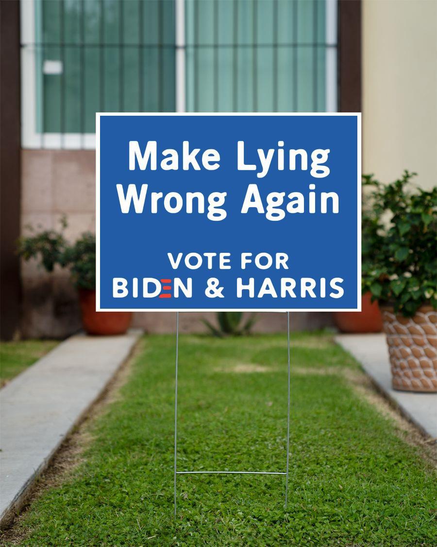 Make lying wrong again vote for Biden Harris yard side
