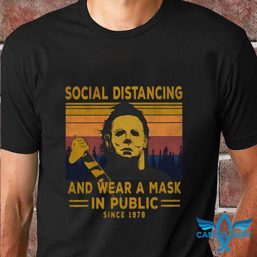 Michael Myers social distancing and wear a mask since 1978 vintage t-shirt