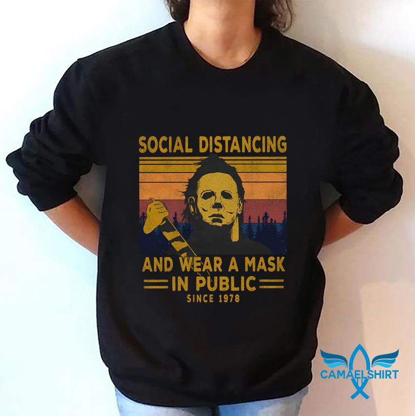 Michael Myers social distancing and wear a mask since 1978 vintage t-s sweatshirt