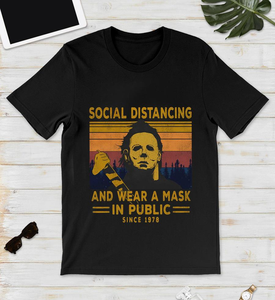 Michael Myers social distancing and wear a mask since 1978 vintage t-s unisex