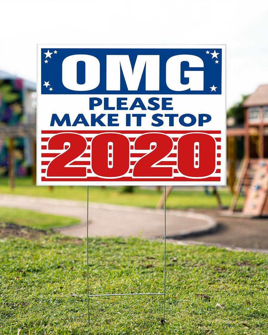 OMG make it stop 2020 funny Yard Sign garden