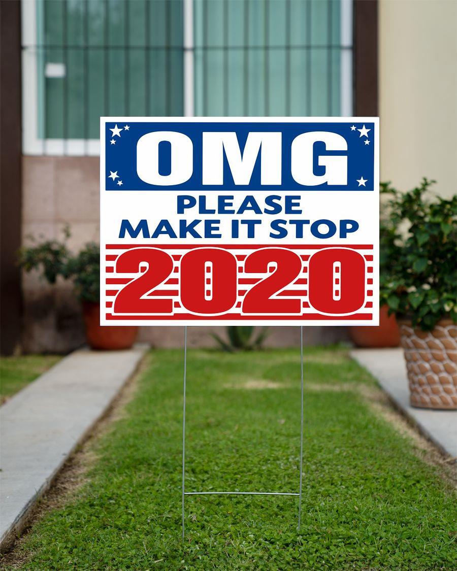OMG make it stop 2020 funny Yard Sign
