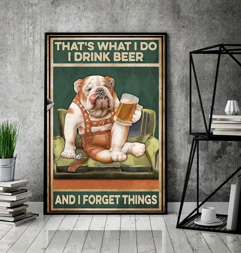 Pitbull that's what I do I drink I grill and I know things poster decor