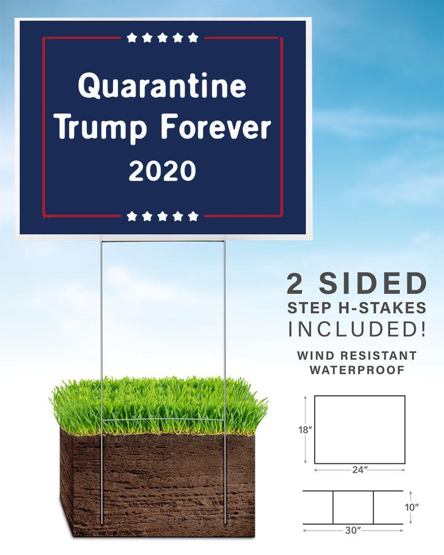 Quarantine Trump forever 2020 yard side home