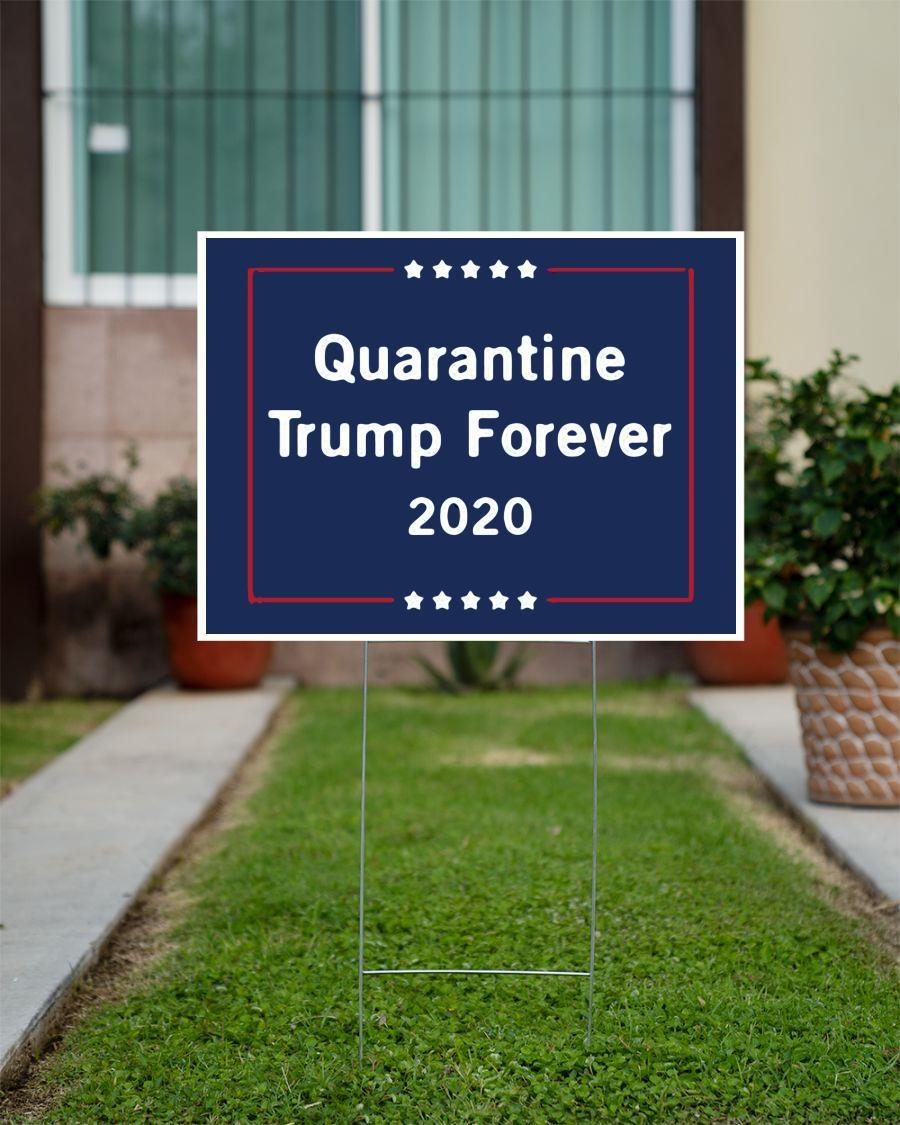 Quarantine Trump forever 2020 yard side