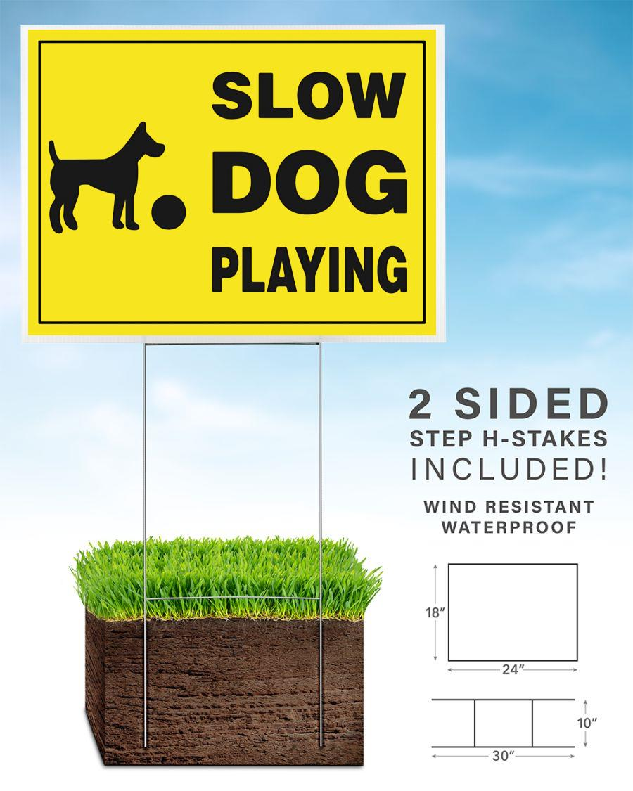 Slow dog playing yard sign home