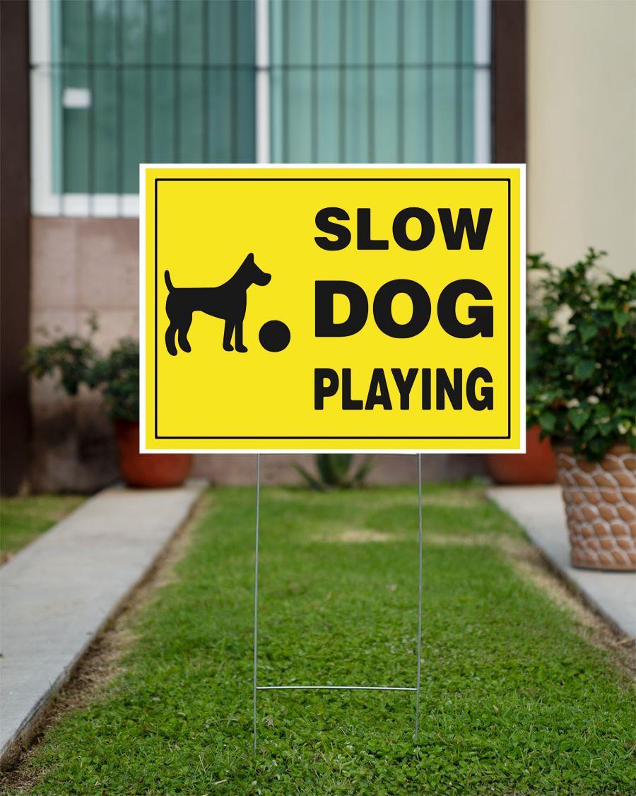 Slow dog playing yard sign