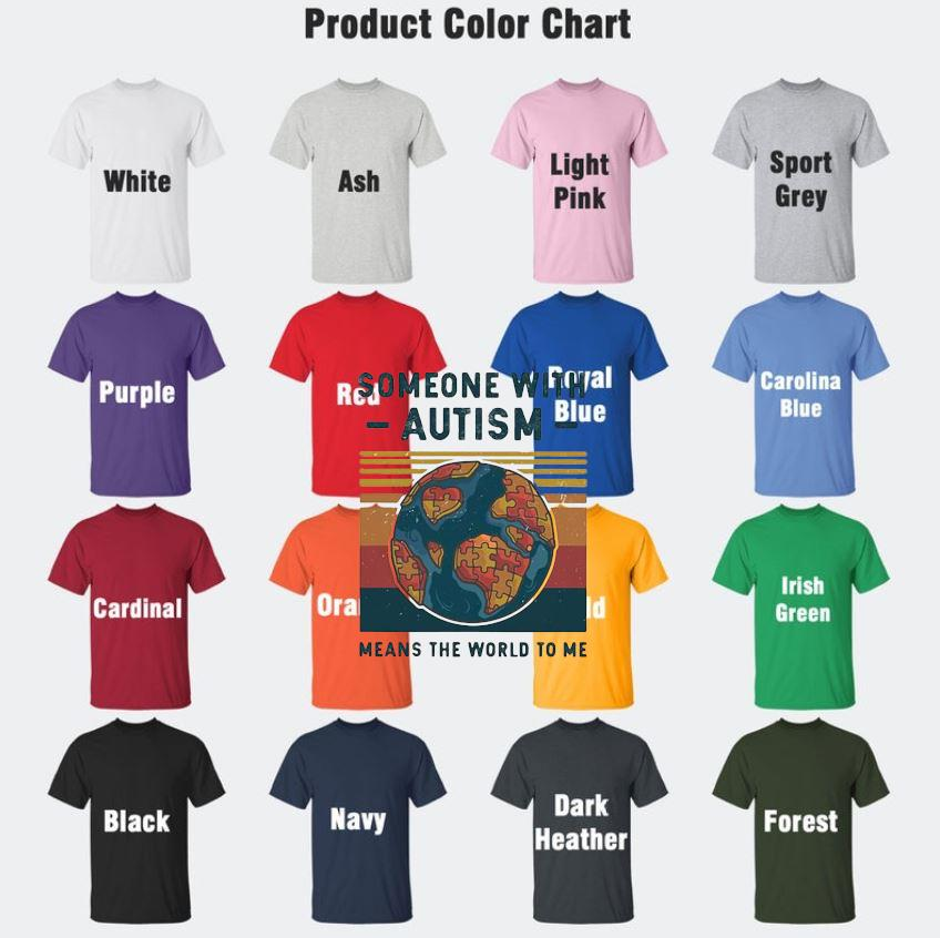 Someone with autism means the world to Me vintage t-s Camaelshirt Color chart