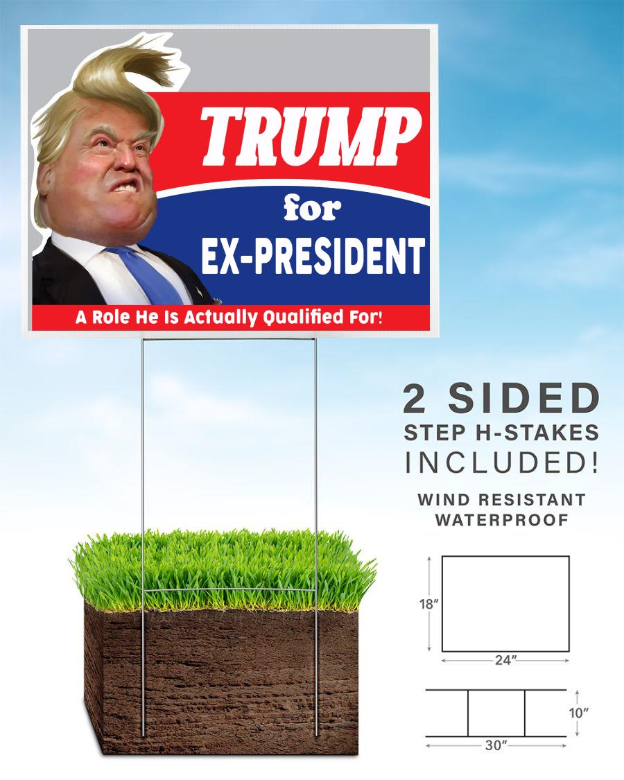 Trump 2020 for Ex-President yard sign