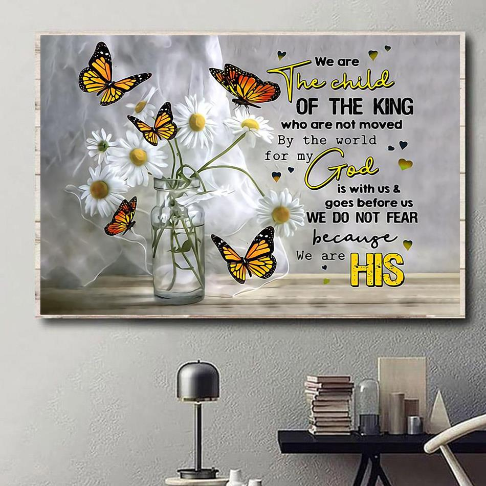 We are the child of the king butterfly poster canvas