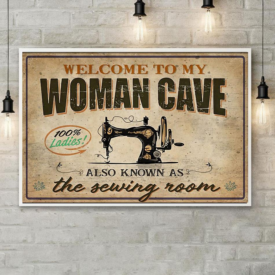 Welcome to my woman cave also known as the sewing room poster canvas poster