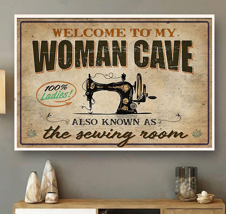 Welcome to my woman cave also known as the sewing room poster canvas wall art