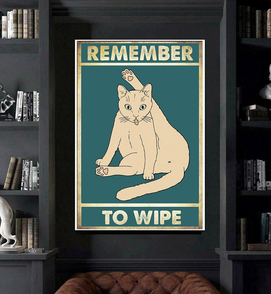 White Cat remember to wipe funny poster canvas