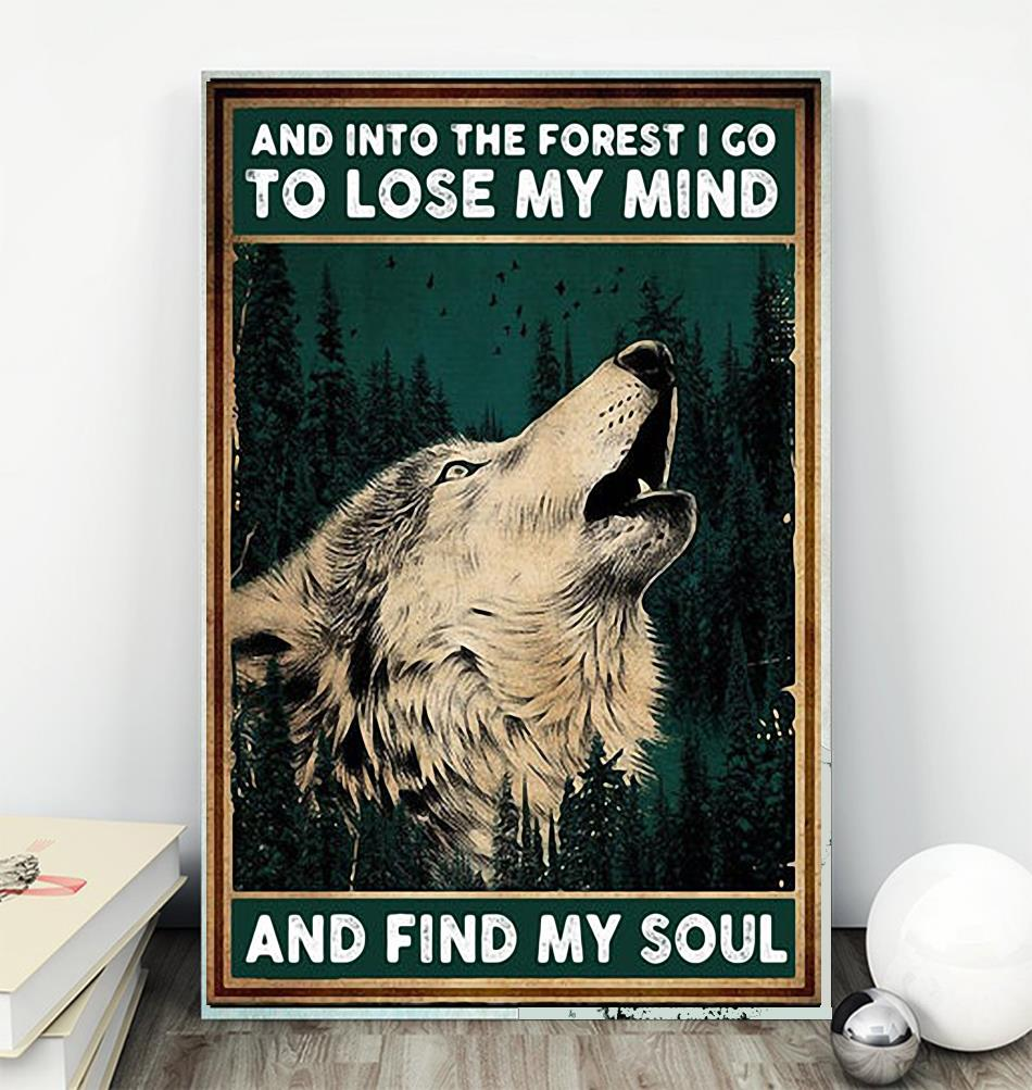 Wolf and into the forest I go lose my mind find my soul canvas wall