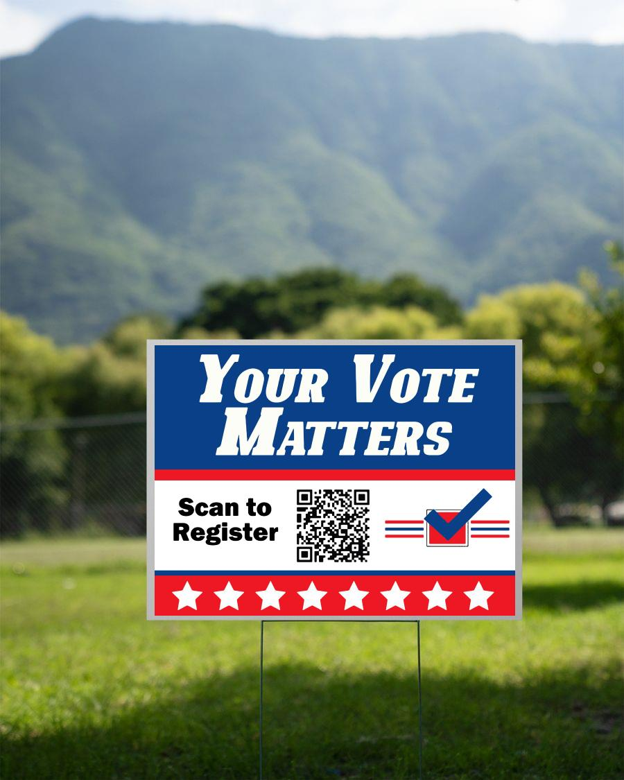 Your vote matters qr code yard sign 2 sided