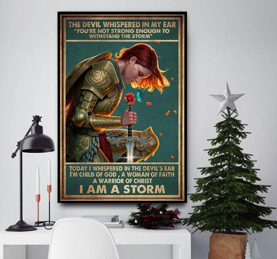 A Warrior Of Christ the devil whispered in my ear poster