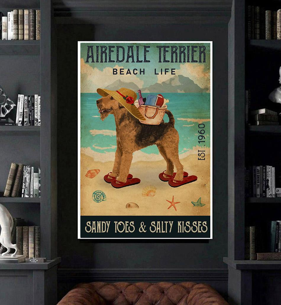 Airedale Terrier beach life sandy toes and salty kisses poster canvas art