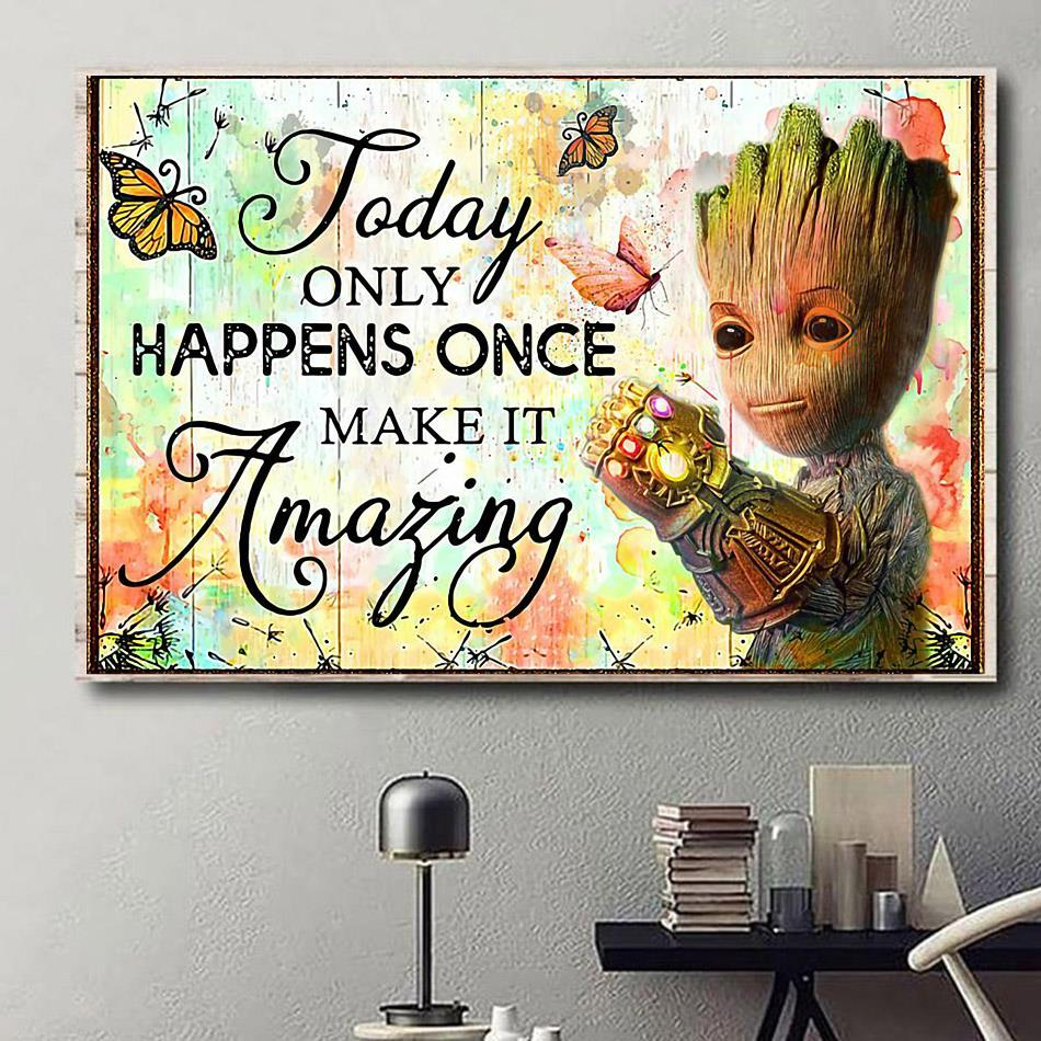 Baby Groot today only happens once make it amazing poster canvas
