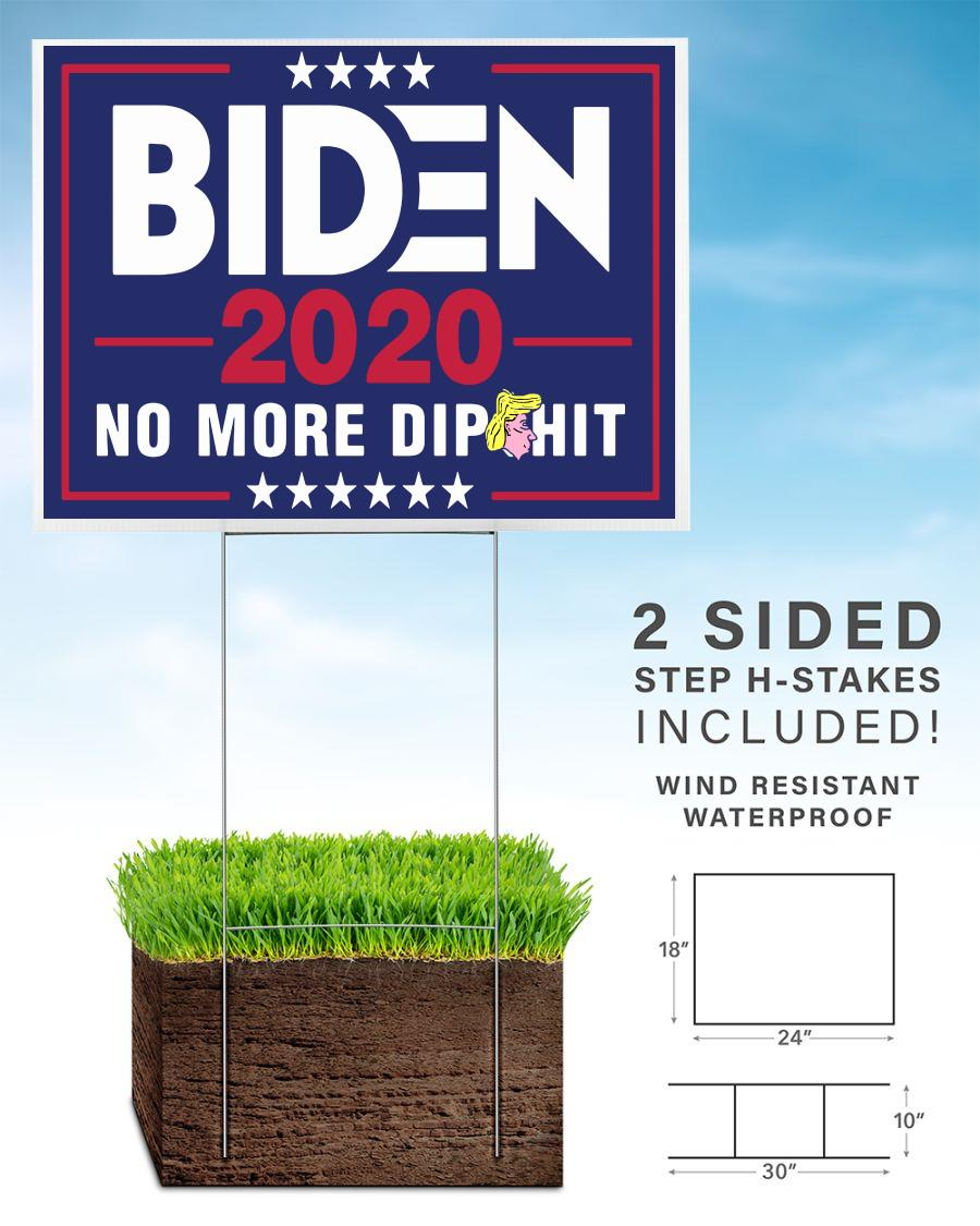 Biden 2020 no more dipshit yard side
