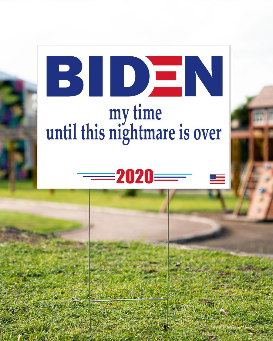 Biden my time until this nightmare is over yard sign garden