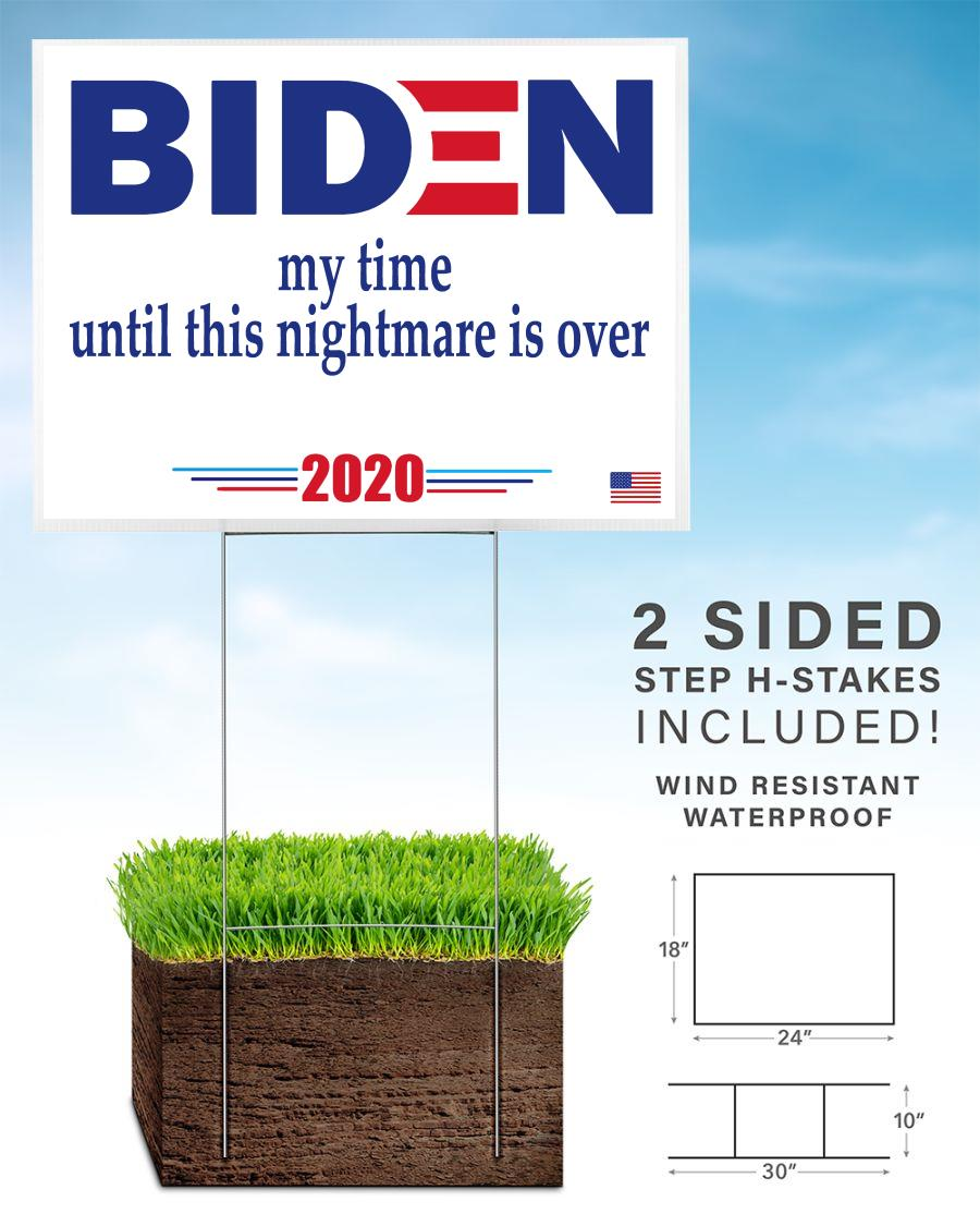 Biden my time until this nightmare is over yard sign