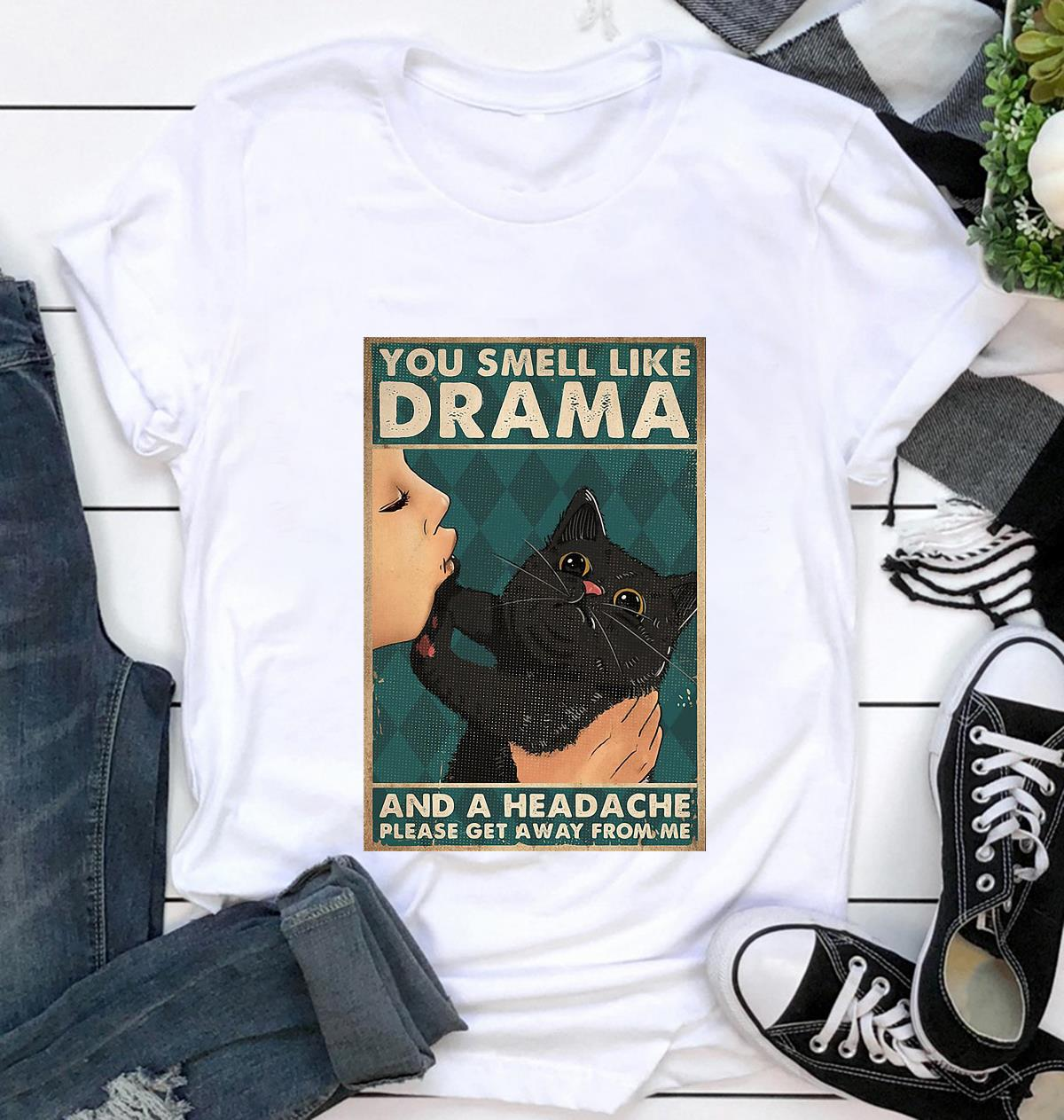 Black cat you smell like drama poster t-shirt