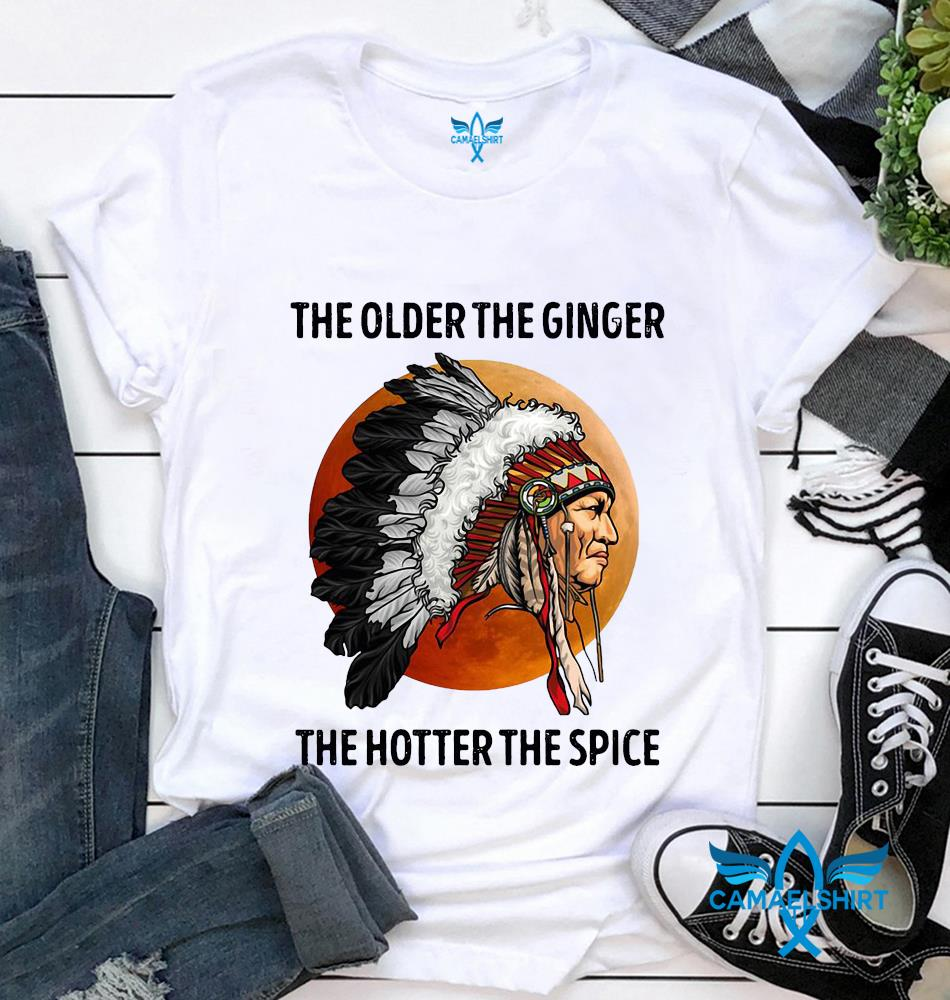 Bloodmoon Native American the older the ginger the hotter the spice t-shirt